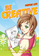 Manga Life: Be Creative